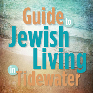 A Guide to Jewish Living in Tidewater | Jewish News